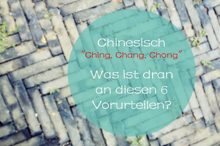 Chinesisch - Was ist dran an diesen Vorurteilen?